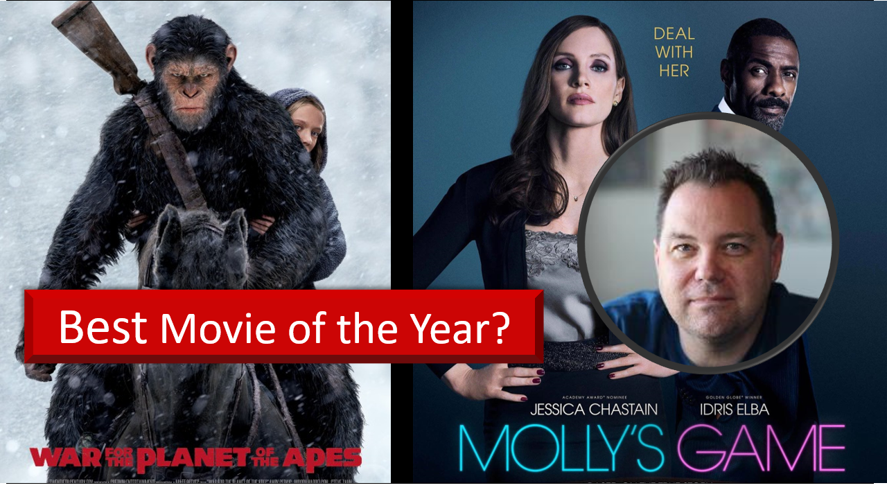 Best Movie of 2017 … Molly's Game, War for the Planet of the Apes