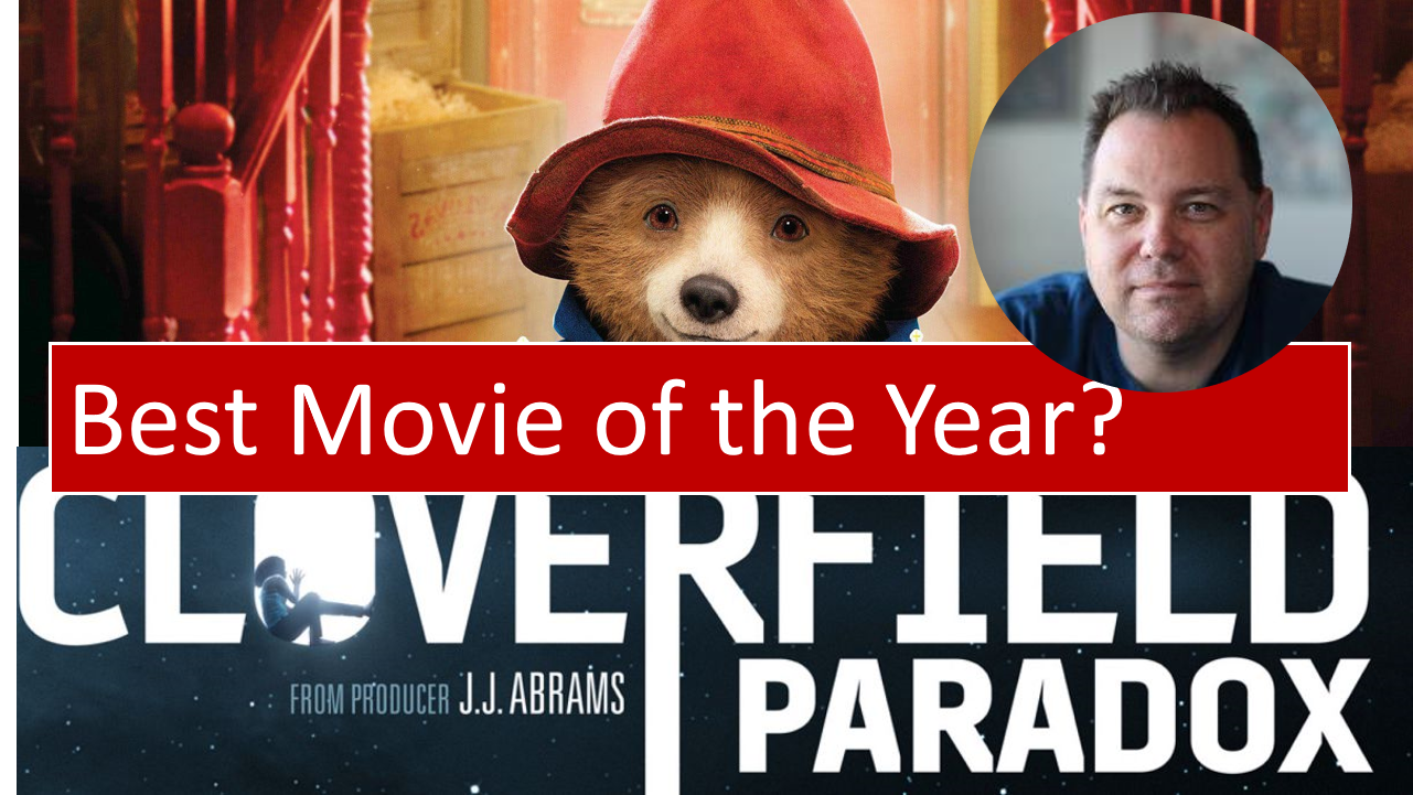 Best Movie of 2018 … Paddington 2, The Cloverfield Paradox