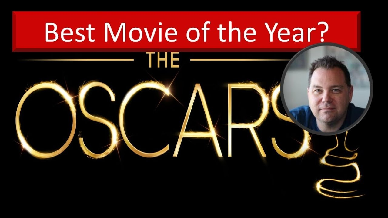 Best Movie of 2017… Oscar Predictions