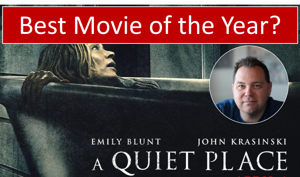 A Quiet Place – Best Movie of 2018?