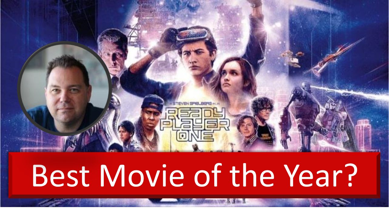 Ready Player One – Best Movie of 2018?