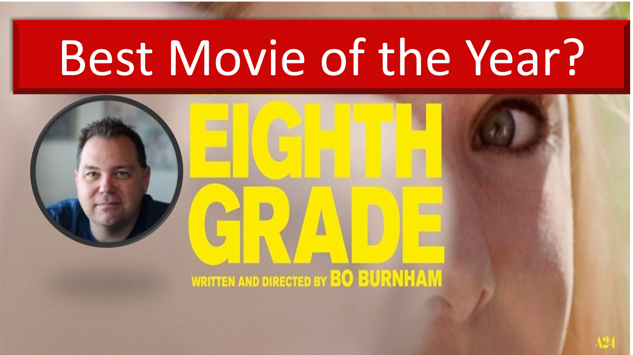Ep30  – Eighth Grade  – Best Movies of 2018