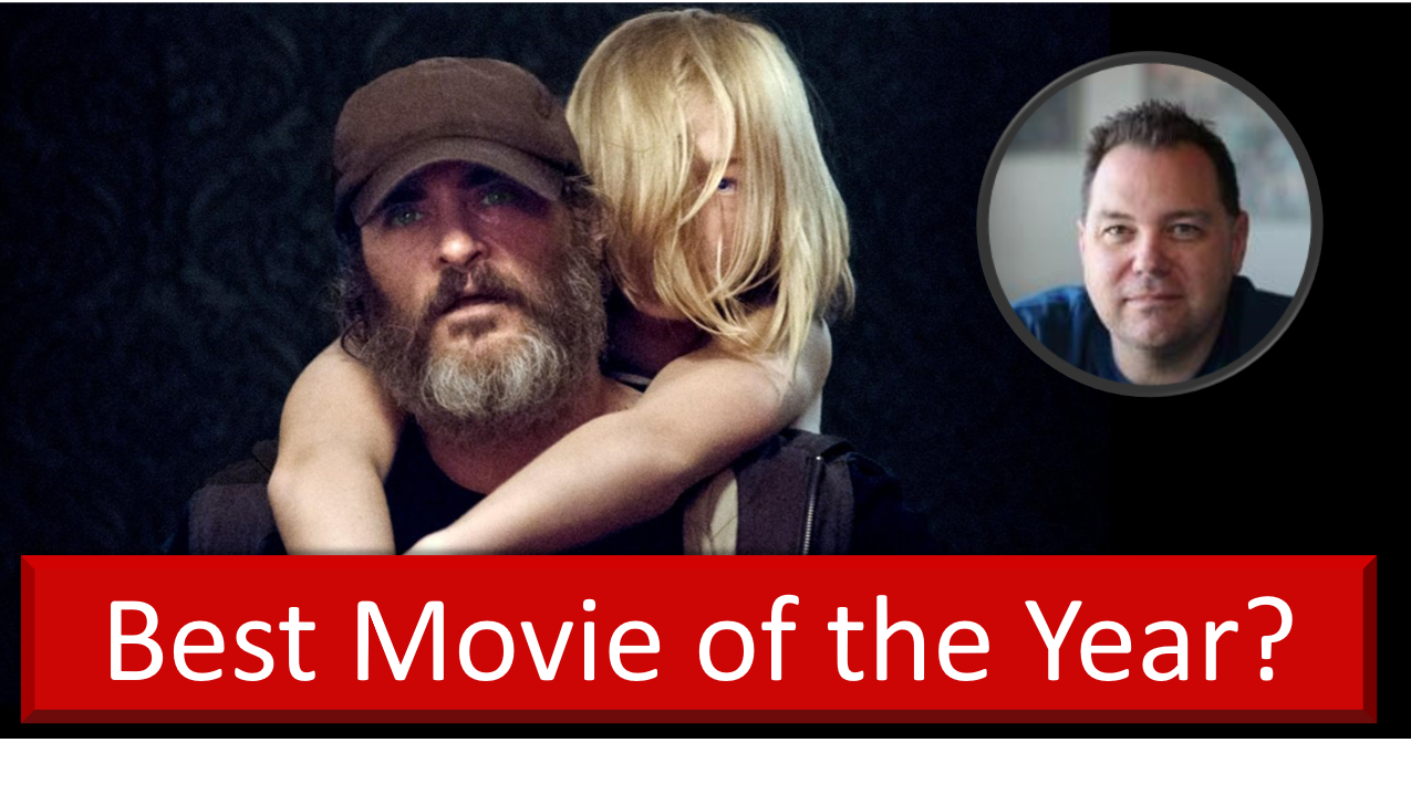 You Were Never Really Here – Best Movie of 2018?