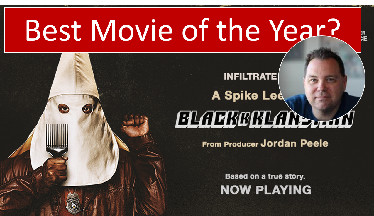 Ep35 – BlacKkKlansman – Best Movies of 2018