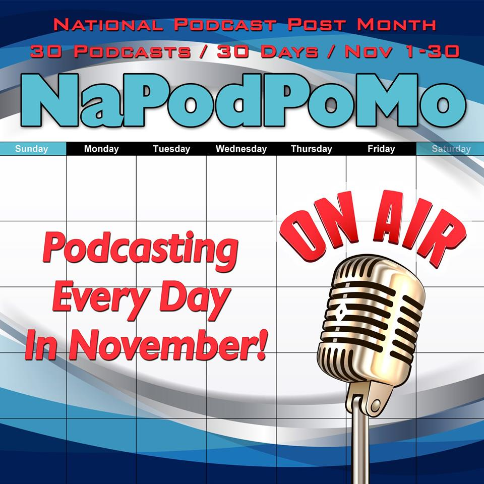 Ep145 – National Podcast Post Month – NaPodPoMo