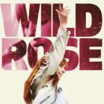 "Poster for the movie ""Wild Rose"""